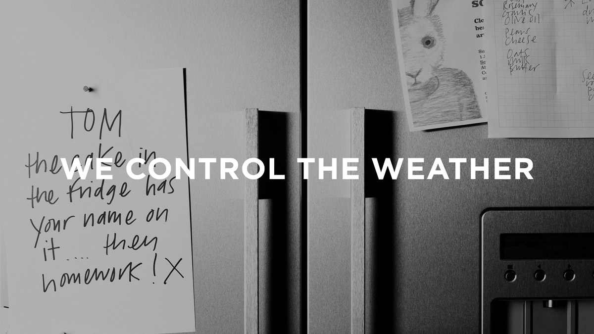 We Control The Weather